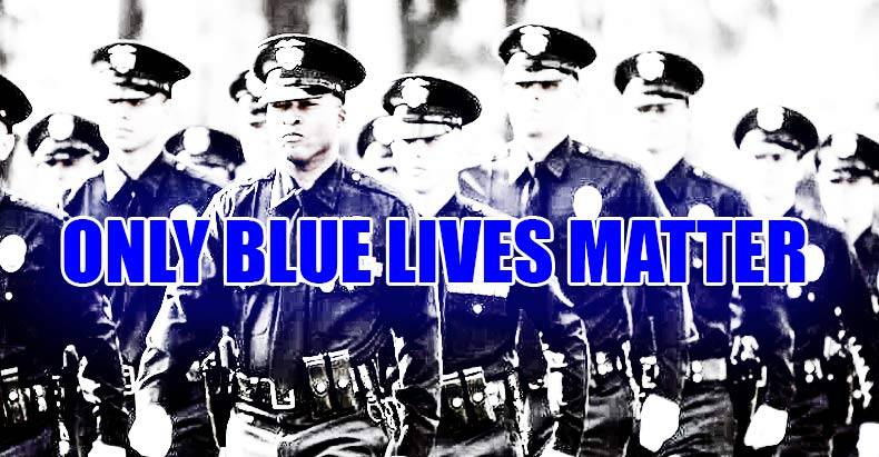 http://thefreethoughtproject.com/wp-content/uploads/2015/05/only-blue-lives-matter.jpg