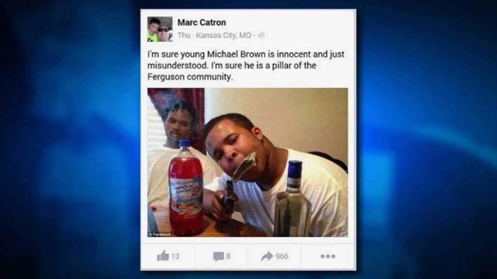 """""""I'm sure young Michael Brown is innocent and just misunderstood. I'm sure he is a pillar of the Ferguson community."""" Officer Catron wrote."""